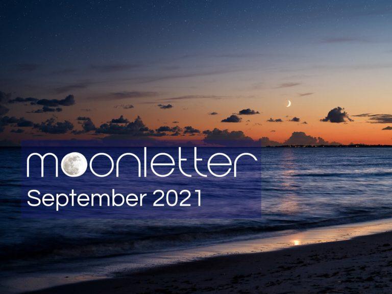 MOONLETTER SEPTEMBER 2021